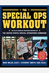 The Special Ops Workout: The Elite Exercise Program Inspired by the United States Special Operations Command Kindle Edition
