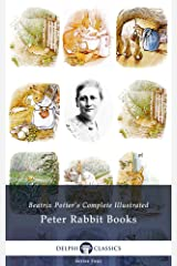 Illustrated Tales of Beatrix Potter - the Collected Peter Rabbit Books (Delphi Classics) (Series Four Book 3) Kindle Edition