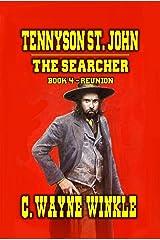 Tennyson 'Ten' St. John The Searcher Reunion : Book 4 Kindle Edition