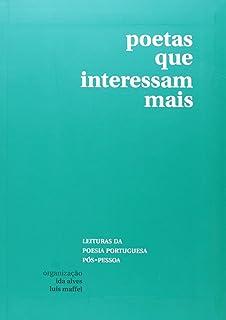 Poetas que Interessam Mais. Leituras da Poesia Portuguesa Pós-Pessoa 4949f6e34d9