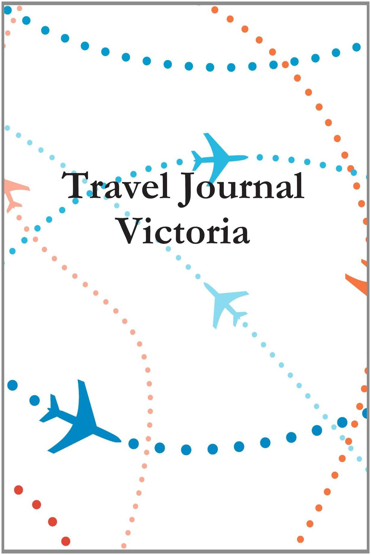 Travel Journal Victoria
