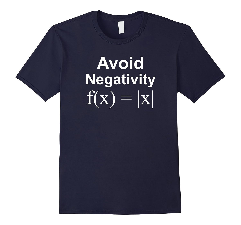Funny Avoid Negativity T-Shirt, Math Problem Engineer Gift-FL
