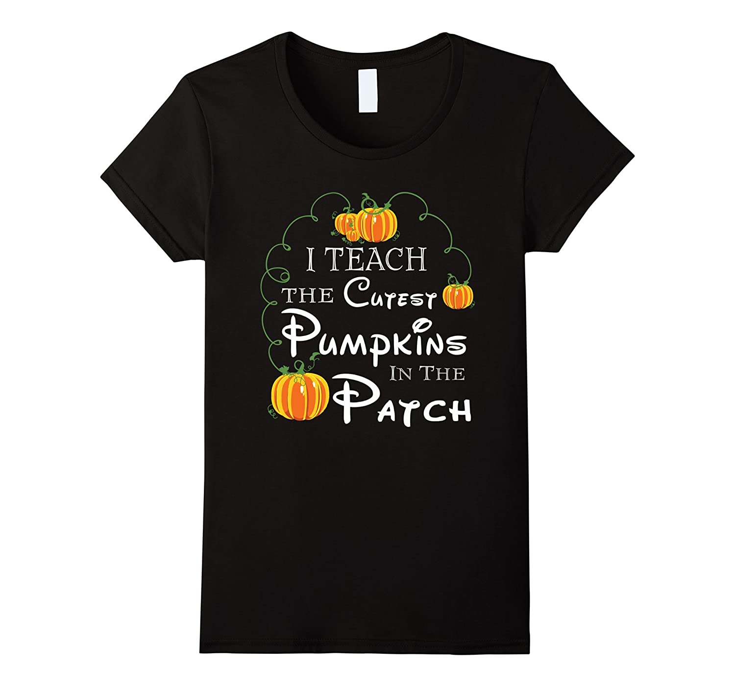 Womens Funny I Teach The Cutest PUMPKINS In The Patch T Shirt-T-Shirt