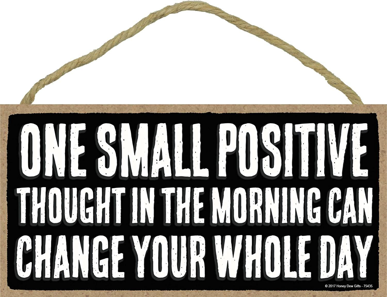 One Small Positive Thought Can Change Your Whole Day - 5 x 10 inch Hanging, Wall Art, Decorative Wood Sign Home Decor