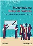 Investindo na Bolsa de Valores. O que Você Precisa Saber Antes de Investir