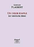 Un coeur simple / Ein einfältig Herz – zweisprachig Französisch-Deutsch / Edition bilingue français-allemand (French Edition)
