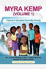 Myra Kemp (Volume 1): I Need A Vacation from My Family (Myra Kemp Series) Paperback