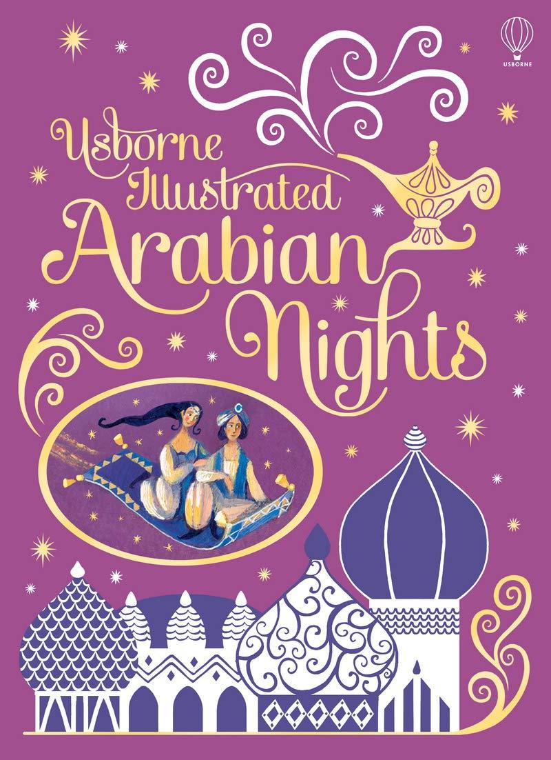 Illustrated Arabian Nights (Usborne Illustrated Story Collections):  Amazon.co.uk: Anna Milbourne, Alida Massari: 9781409566588: Books
