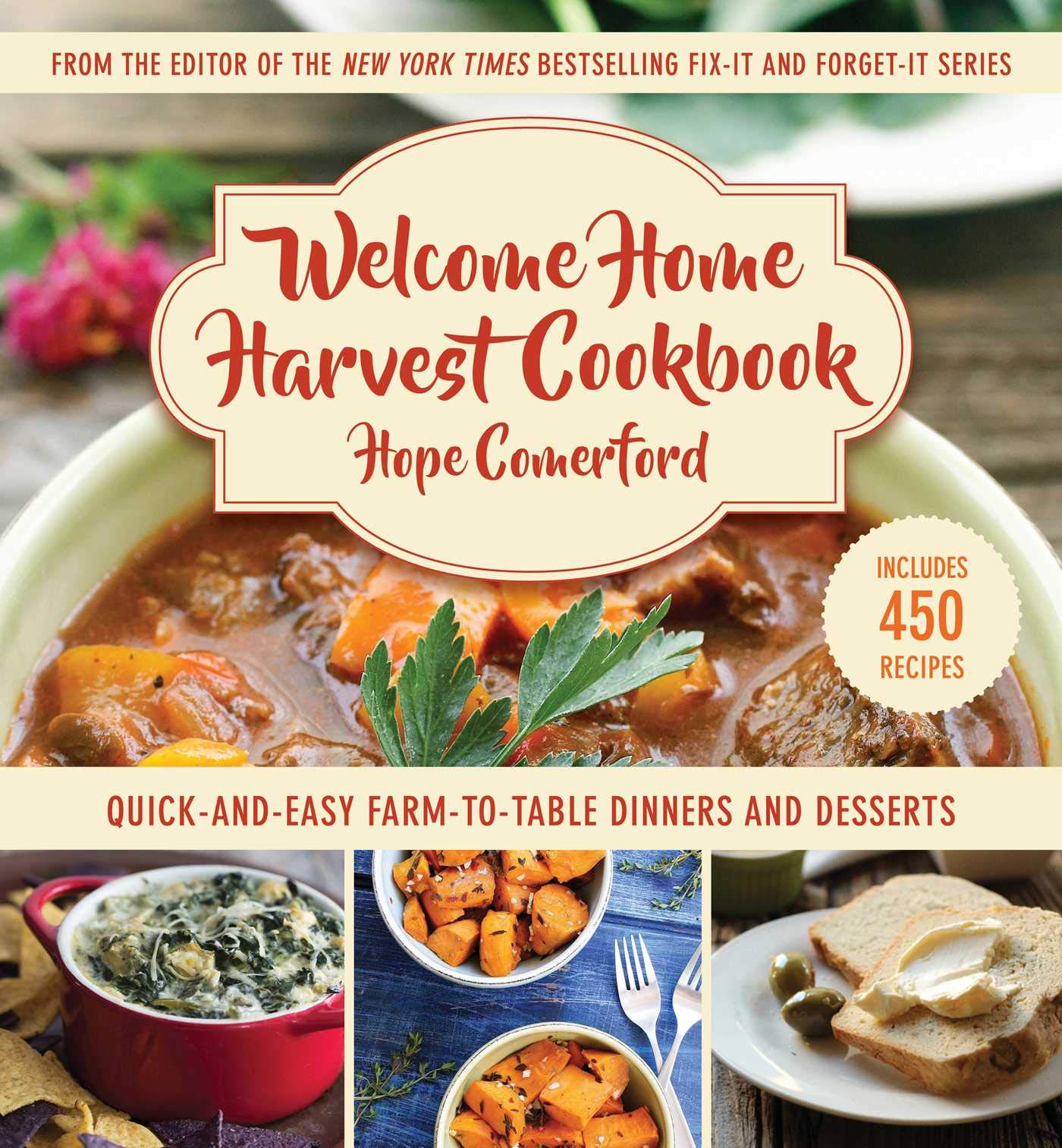 Welcome Home Harvest Cookbook Quick And Easy Farm To Table