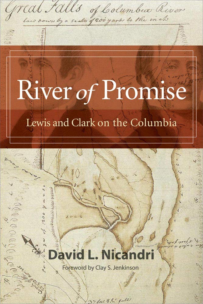 River of Promise Lewis and Clark on the Columbia