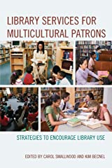 Library Services for Multicultural Patrons: Strategies to Encourage Library Use Paperback