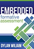 Embedded Formative Assessment - practical strategies and tools for K-12 teachers