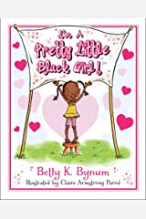 I'm a Pretty Little Black Girl! (1) (I'm a Girl! Collection) Hardcover