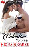 Her Valentine Surprise (Holiday Heroes Book 3)