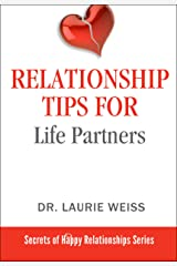 Relationship Tips for Life Partners (The Secrets of Happy Relationships Series Book 4) Kindle Edition