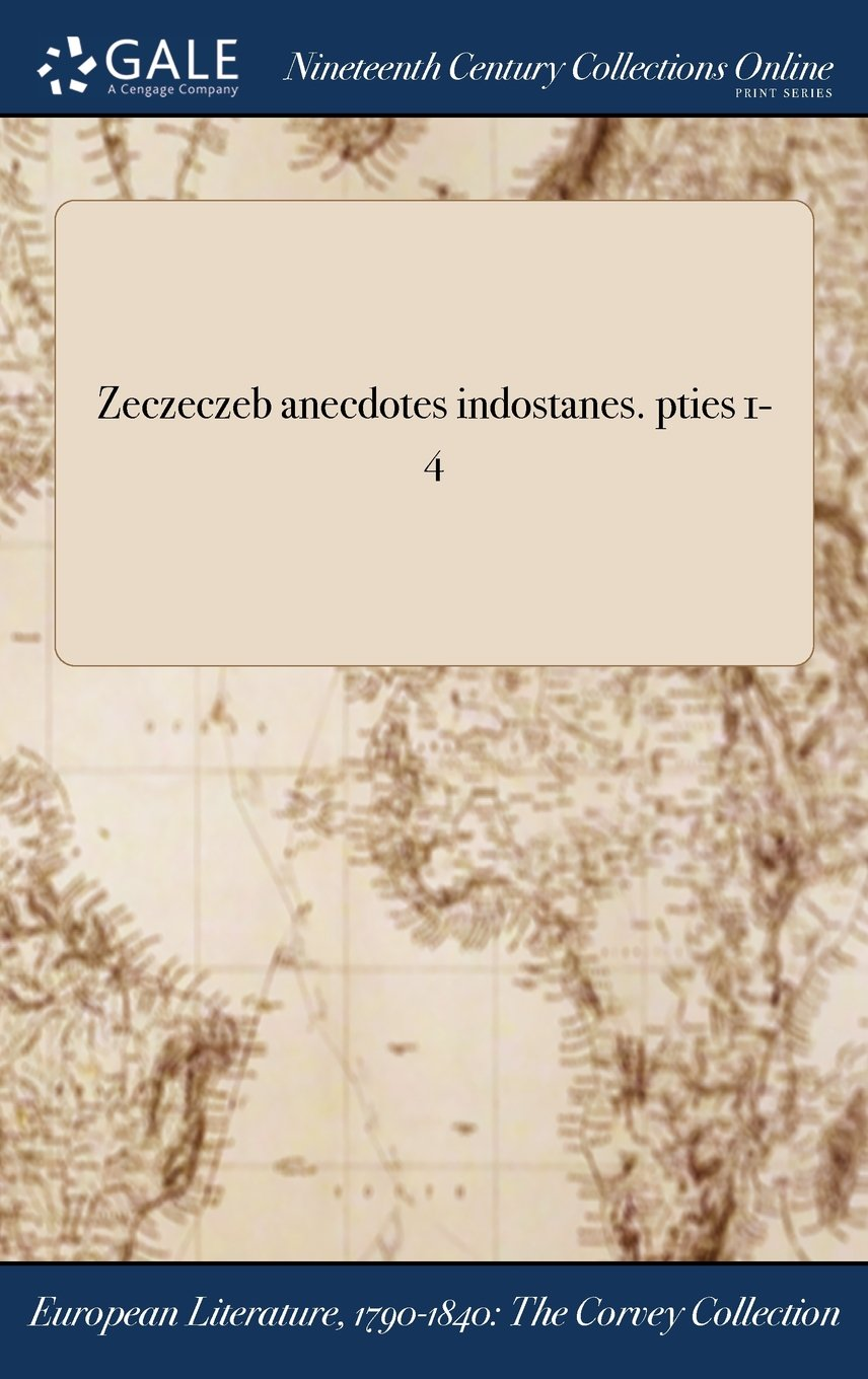 Zeczeczeb anecdotes indostanes. pties 1-4 (French Edition) pdf epub