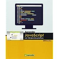 Aprender Javascript con 100 ejercicios prácticos (APRENDER...CON 100 EJERCICIOS PRÁCTICOS)