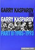 Garry Kasparov on Garry Kasparov: 1985-1993