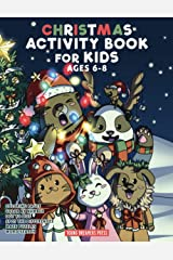 Christmas Activity Book for Kids Ages 6-8: Christmas Coloring Book, Dot to Dot, Maze Book, Kid Games, and Kids Activities (Fun Activities for Kids) Paperback
