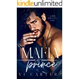 Mafia Prince : Dark Irish Mafia Romance (Young Irish Rebels Book 1)