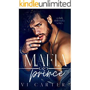 Mafia Prince : Dark Irish Mafia Romance (Young Irish Rebels Book 1)