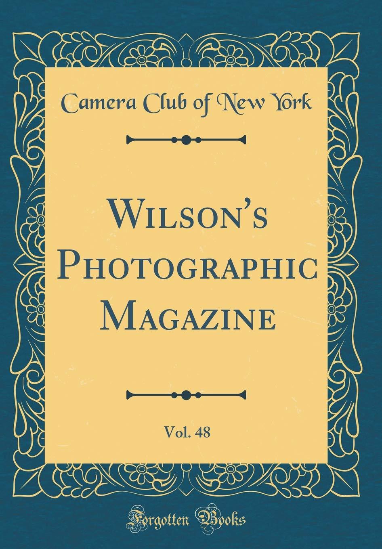 Wilson's Photographic Magazine, Vol. 48 (Classic Reprint) ebook