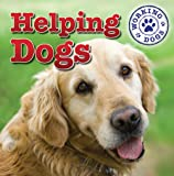 Helping Dogs (Working Dogs)