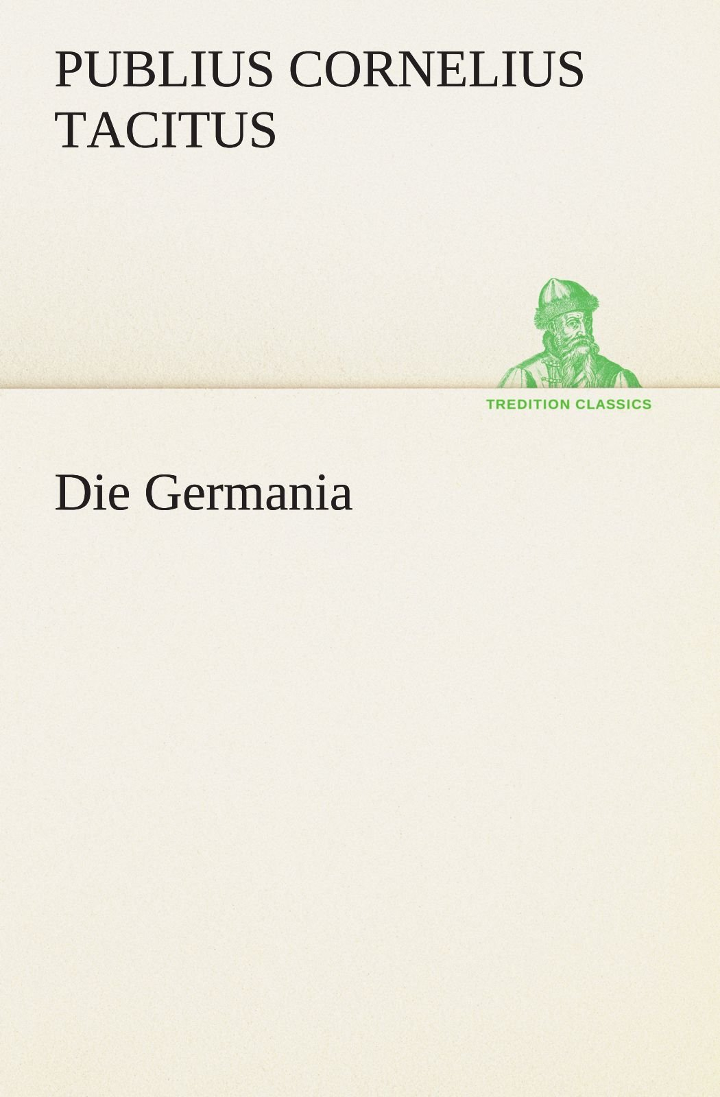 Download Die Germania (TREDITION CLASSICS) (German Edition) ebook