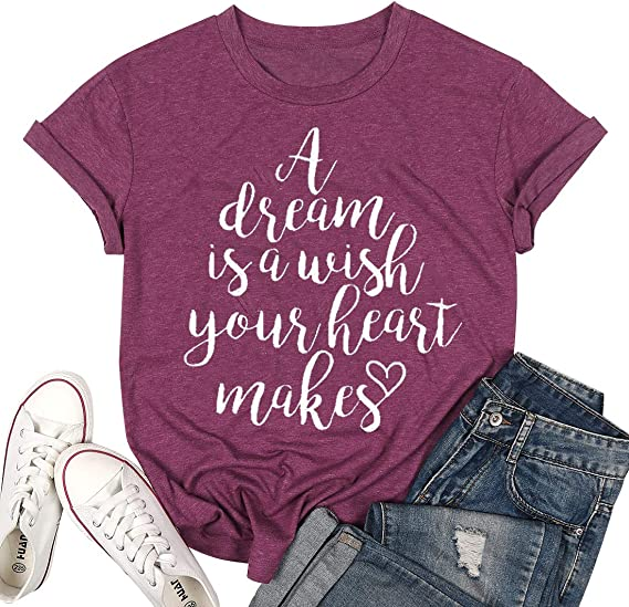 A Dream is A Wish Your Heart Makes Shirt Women Funny Letter Print Graphic Tee Shirt Short Sleeve Casual Tees Top