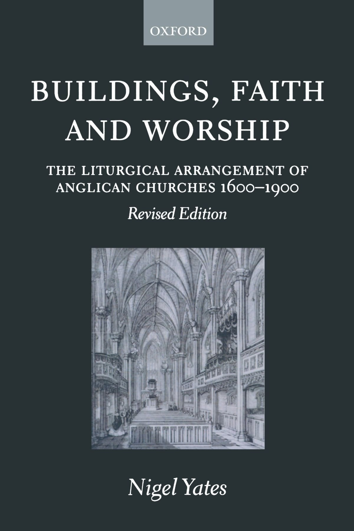 Buildings, Faith, and Worship: The Liturgical Arrangement of Anglican Churches 1600-1900 by Brand: Oxford University Press, USA