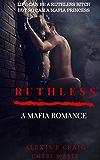 Ruthless: A Mafia Romance