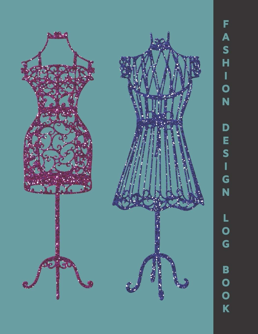 Fashion Design Log Book With Female Model Template Cute Cover With Sparkly Dress Forms Ideal Gift For Fashion Design Students To Sketch And Plan Out Their Ideas Sunnyside Log Books 9781711133874