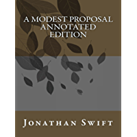 A Modest Proposal Annotated Edition (English Edition)