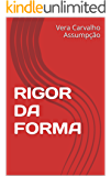 RIGOR DA FORMA (ALYRIO COBRA Livro 2)