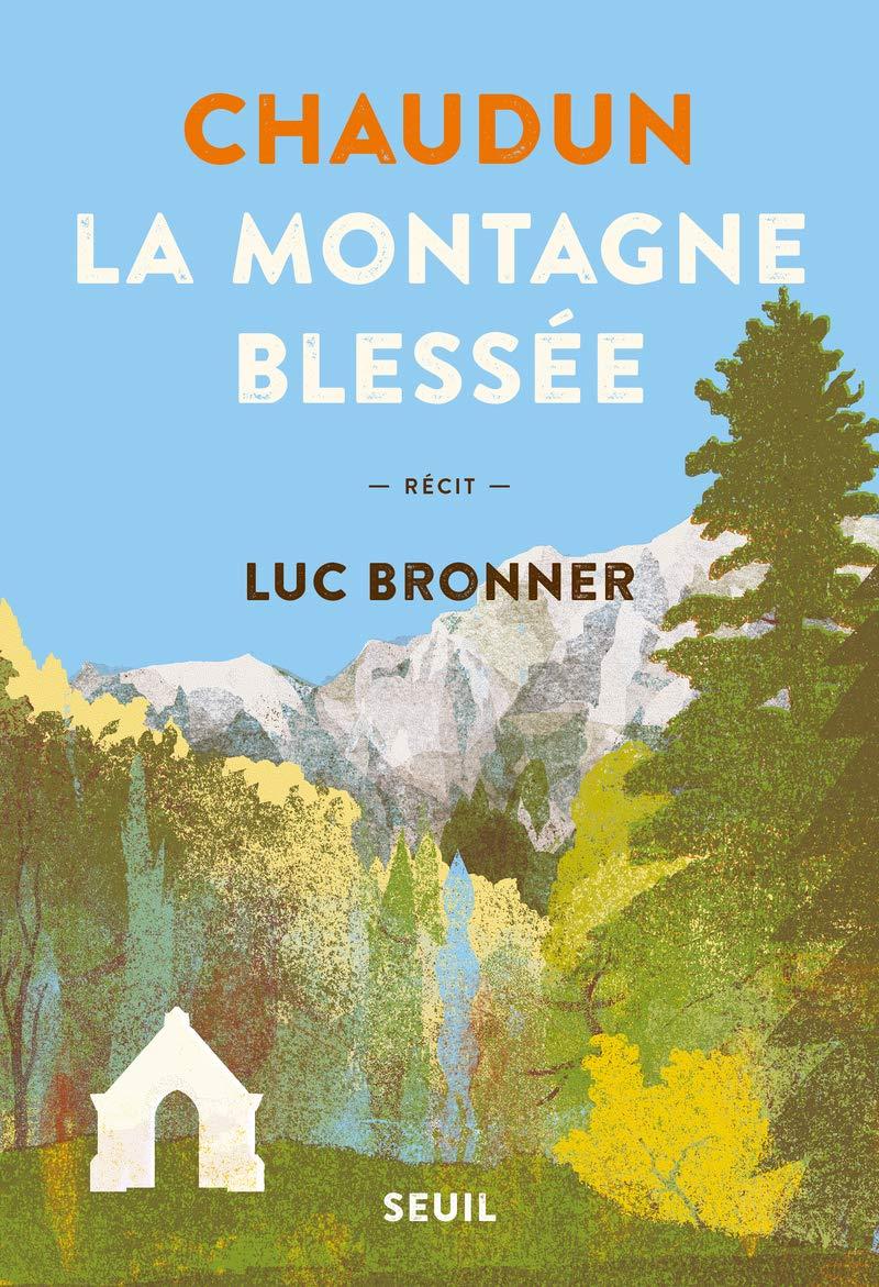 Amazon.fr - Chaudun, la montagne blessée - Bronner, Luc - Livres
