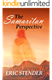 The Samaritan Perspective: A Short Story of Choice and Consequence