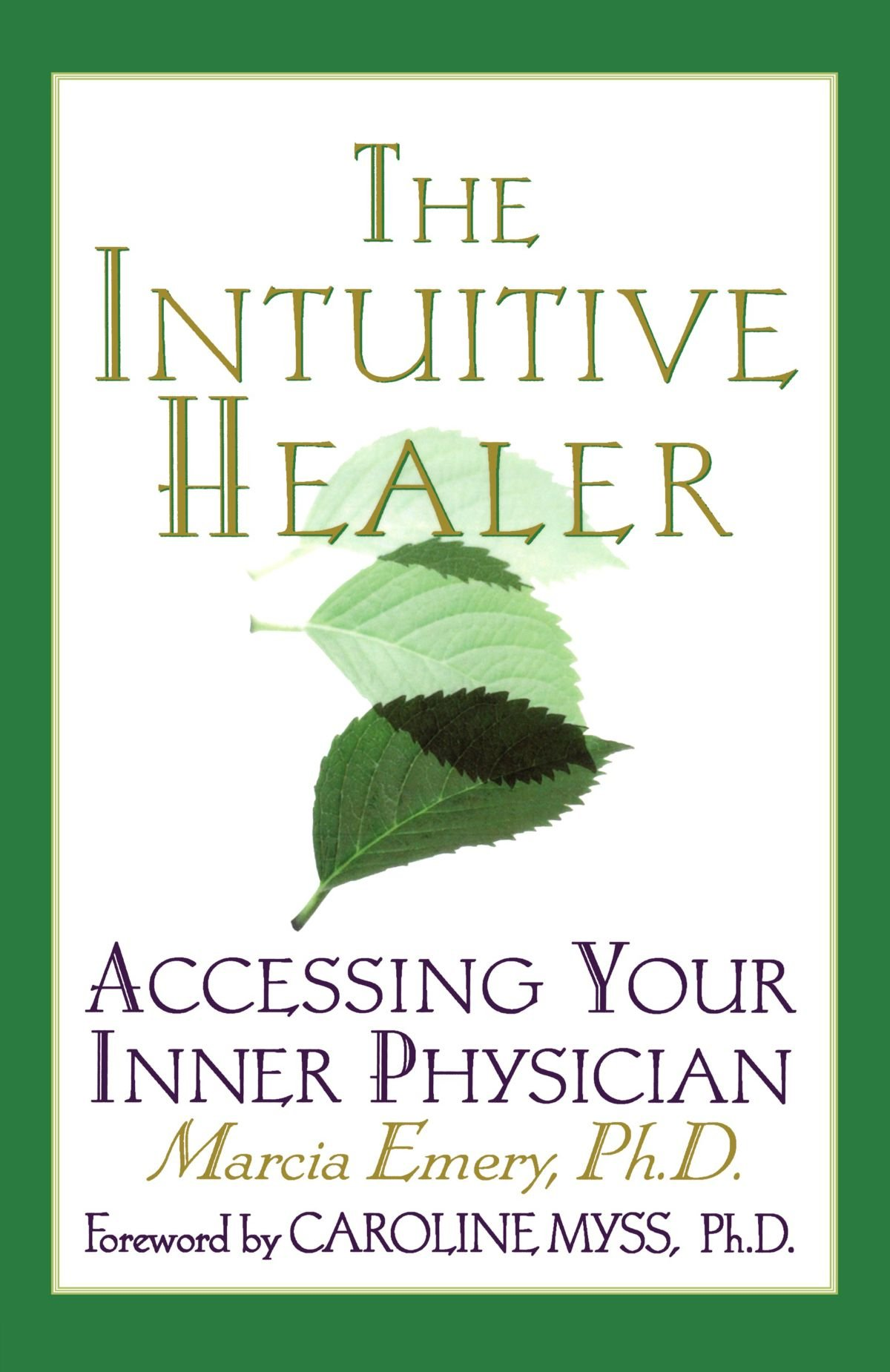 The Intuitive Healer: Accessing Your Inner Physician: Marcia Emery ...