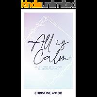 All is Calm: A Christmas Devotional Celebrating Peace