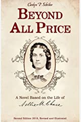 Beyond All Price: A Novel Based on the Life of Nellie M. Chase Paperback