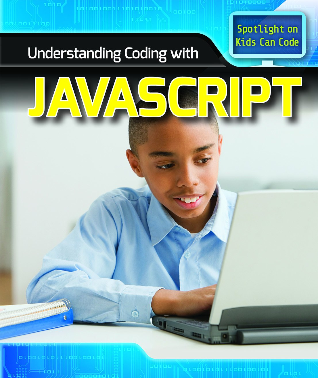Download Understanding Coding With Javascript (Spotlight on Kids Can Code) PDF