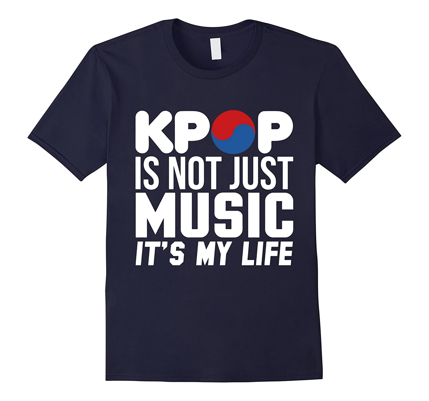 Its Not Just Music Its My Life KPop T Shirt-TD