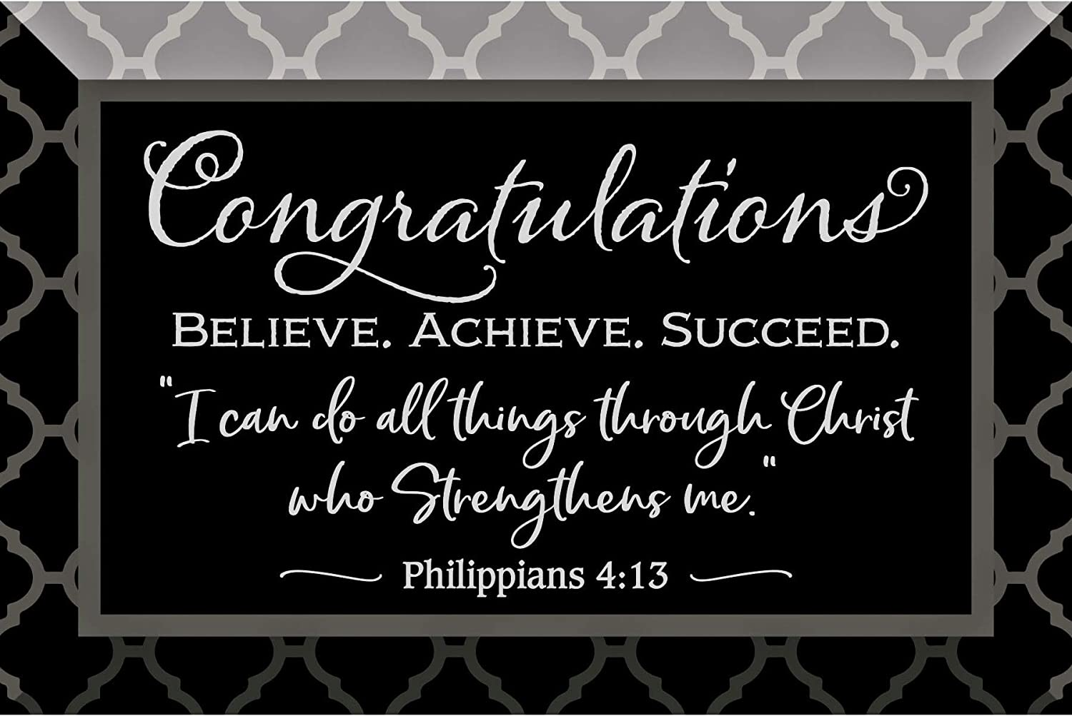 Congratulations Glass Plaque with Inspiring Quotes 4x6 - Classic Tabletop Decoration | Easel Back | Believe. Achieve. Succeed. I can do All Things Through Christ who Strengthens me. Phillipians 4:13