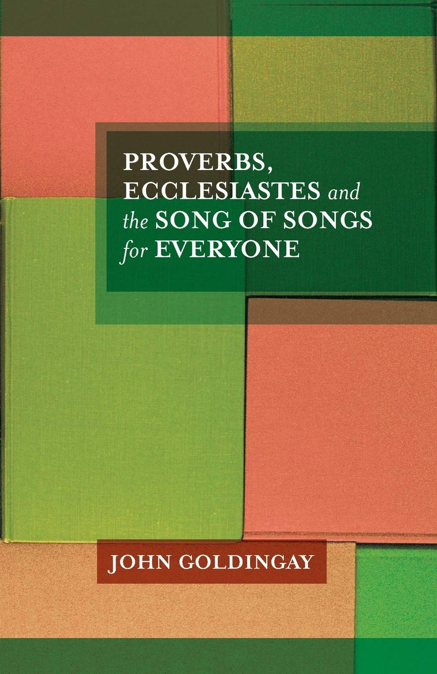 Proverbs Ecclesiastes And The Song Of Songs For Everyone