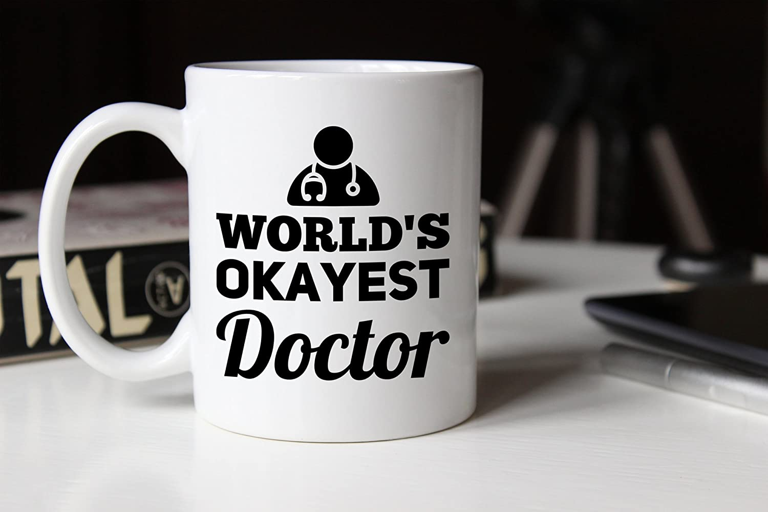 Worlds best doctor coffee mugs - Amazon Com Medical Doctor Mug World S Okayest Doctor Funny Coffee Mug With Humorous Quote 11 Oz Ceramic Cup With Gag For Office Friend Family Best