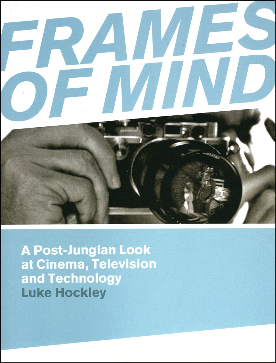 Read Online Frames of Mind: A Post-Jungian Look at Cinema, Television and Technology pdf