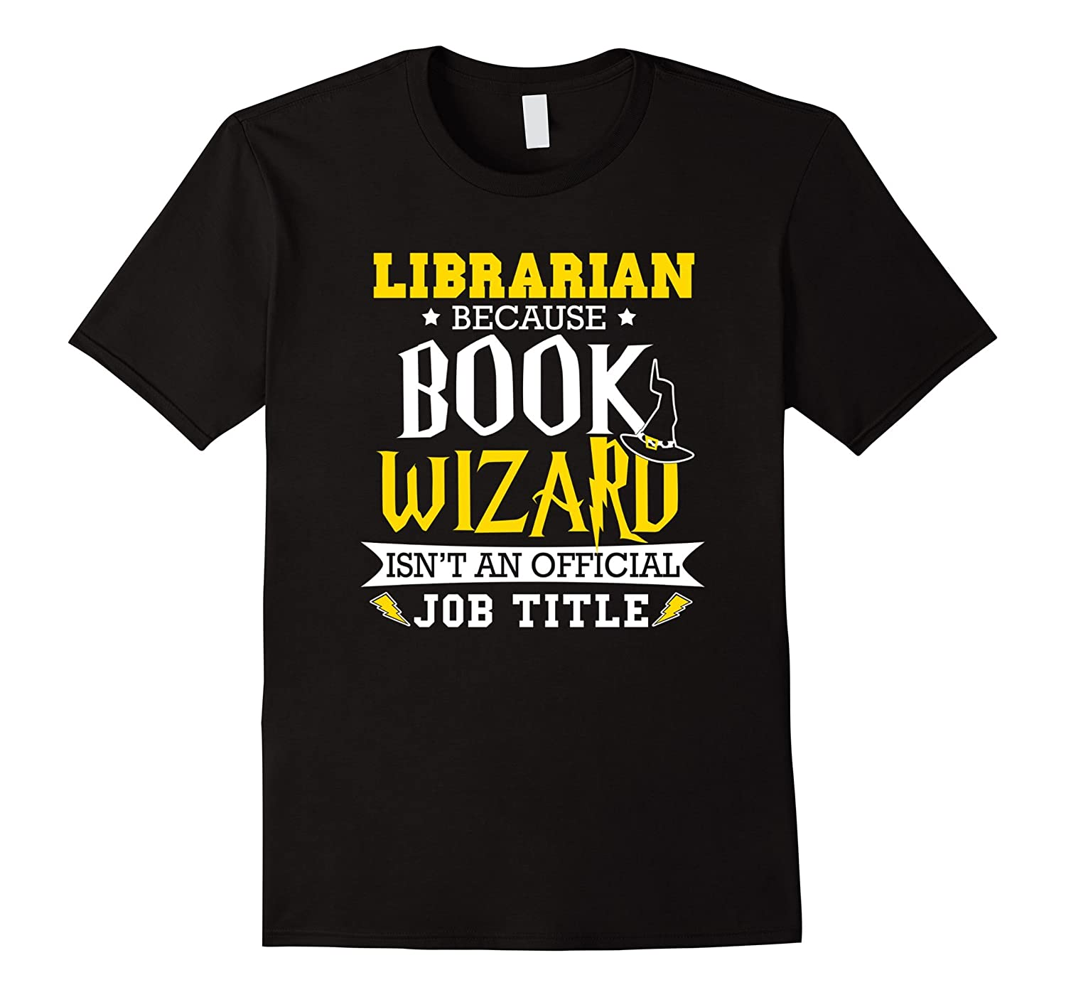 Librarian Funny Gift T-Shirt BOOK WIZARD ISN'T OFFICIAL-FL