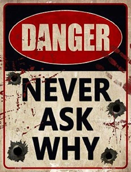 Shunry Danger Never Ask Why Placa Cartel Vintage Estaño ...