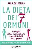 La dieta dei 7 ormoni: Risveglia il tuo metabolismo e perdi 7 chili in 21 giorni
