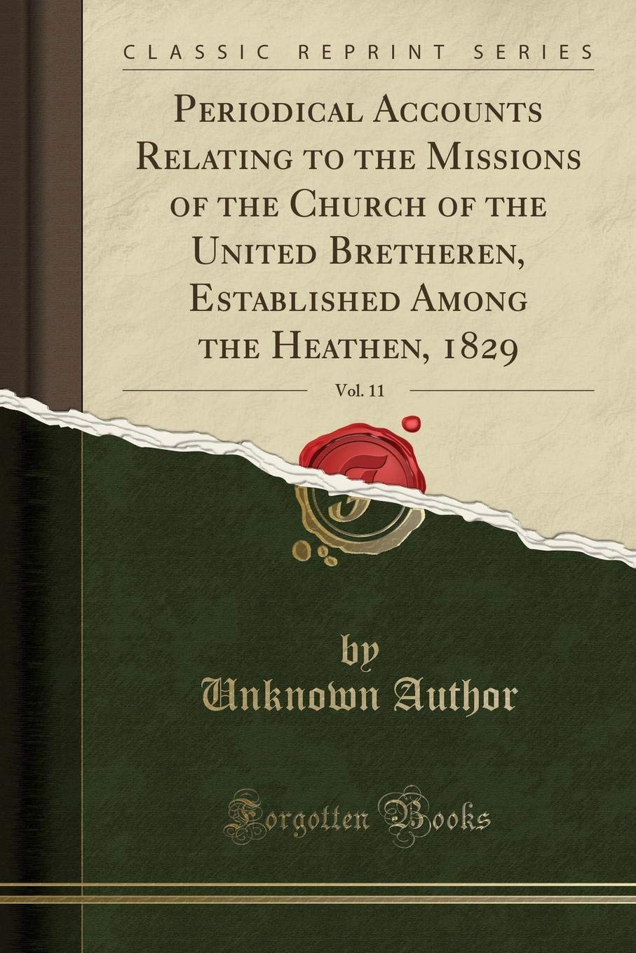 Periodical Accounts Relating to the Missions of the Church of the United Bretheren, Established Among the Heathen, 1829, Vol. 11 (Classic Reprint) pdf epub