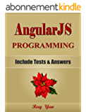 ANGULARJS: Programming, For Beginners, Learn Coding Fast! Angular JS Language Crash Course, A Quick Start Guide, Tutorial Book with Hands-On Projects, ... Ultimate Beginner's Guide! (English Edition)